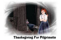 Thanksgiving For Pilgrimette