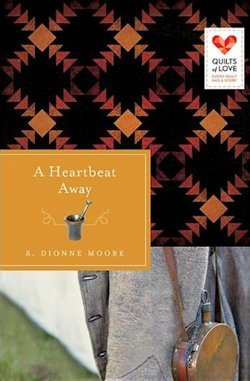 A Heartbeat Away by S. Dionne Moore