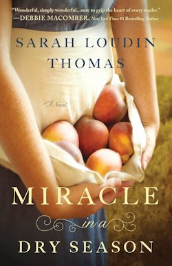 Miracle in a Dry Season by Sarah Loudin Thomas